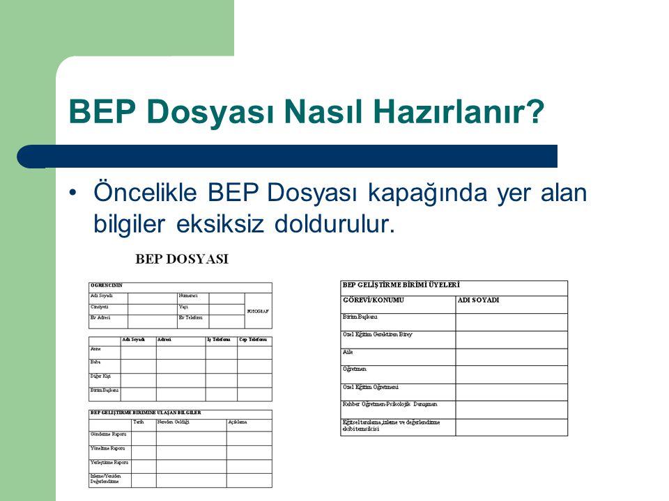 BEP Dosyası Nasıl Hazırlanır? Öncelikle BEP Dosyası kapağında yer alan bilgiler eksiksiz doldurulur.