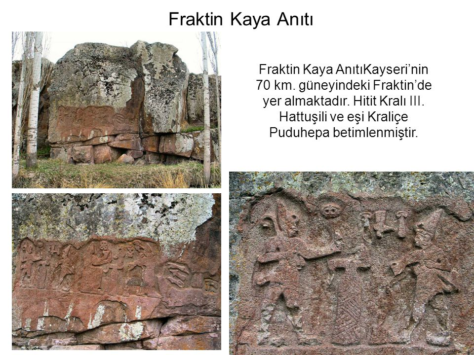 Fraktin Kaya Anıtı Fraktin Kaya AnıtıKayseri'nin 70 km.