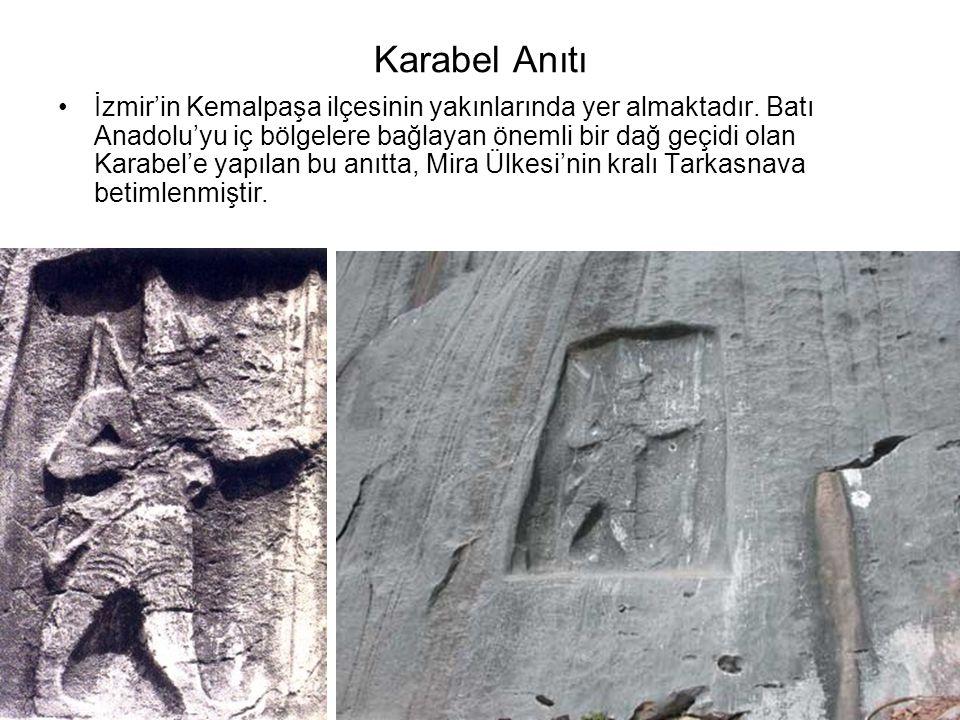 Karabel Anıtı İzmir'in Kemalpaşa ilçesinin yakınlarında yer almaktadır.