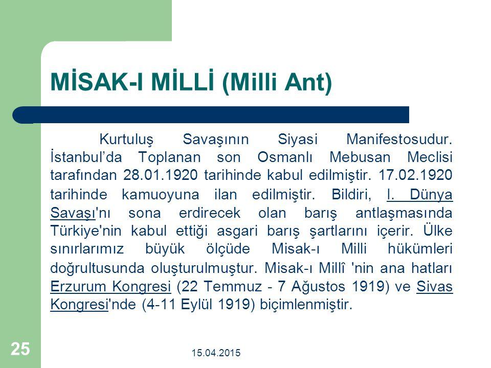 MİSAK-I MİLLİ (Milli Ant) Kurtuluş Savaşının Siyasi Manifestosudur.