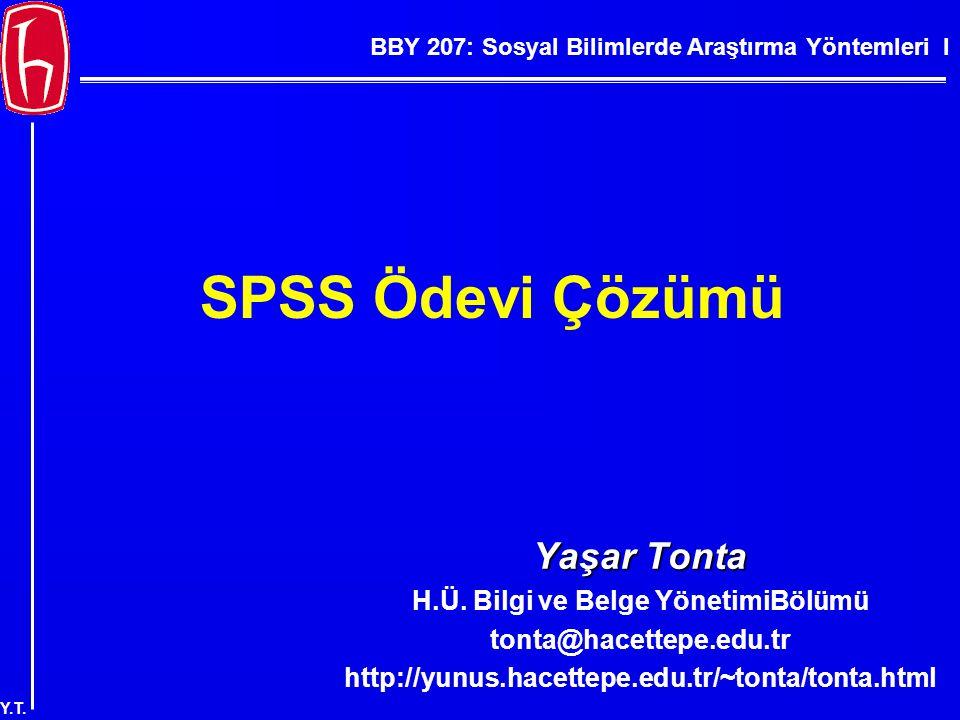 BBY 207: Sosyal Bilimlerde Araştırma Yöntemleri I Y.T. Plan  SPSS Ödevi I