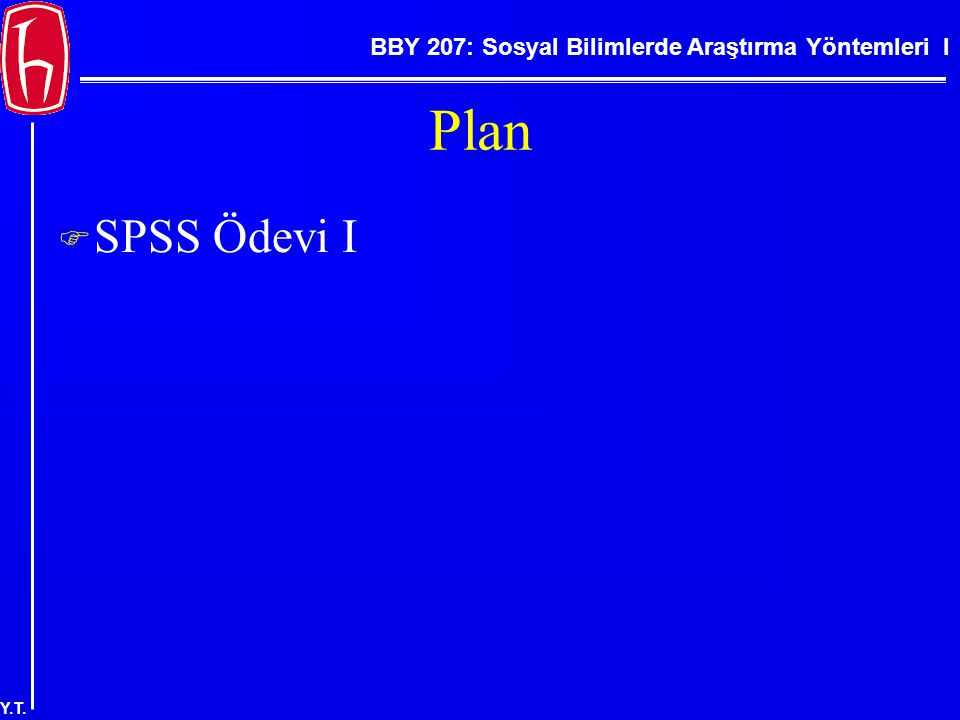BBY 207: Sosyal Bilimlerde Araştırma Yöntemleri I Y.T. İlk çubuk grafik…