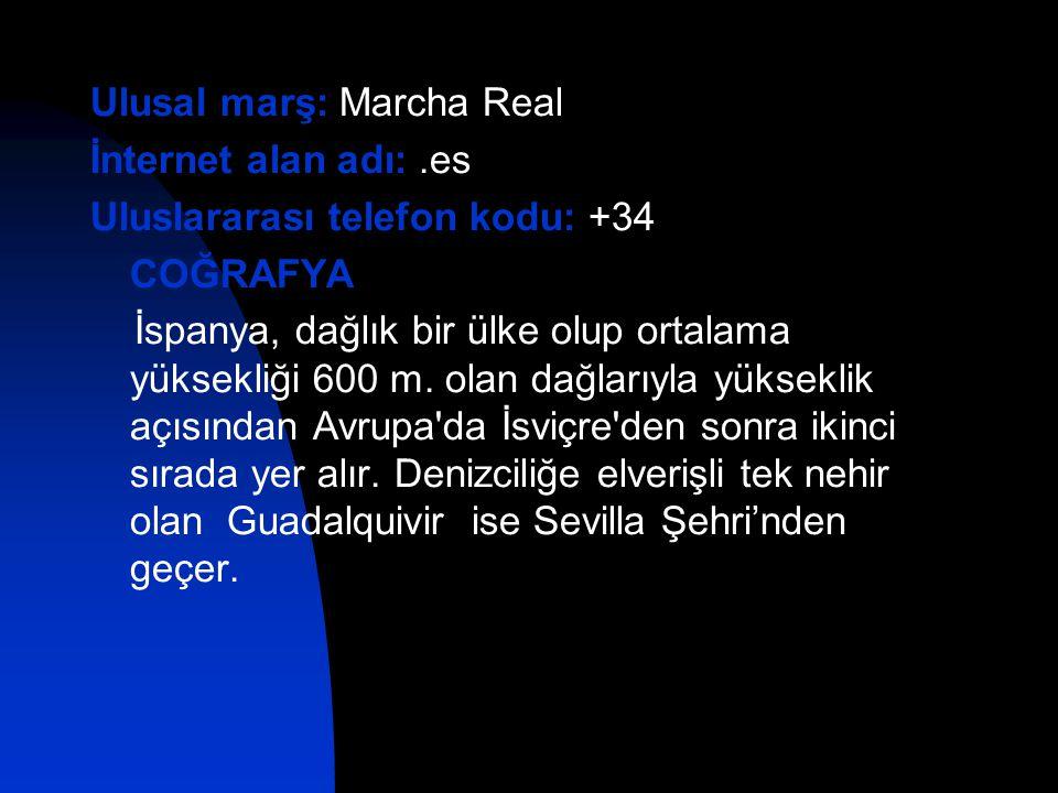 Ulusal marş: Marcha Real İnternet alan adı:.es Uluslararası telefon kodu: +34 COĞRAFYA İspanya, dağlık bir ülke olup ortalama yüksekliği 600 m. olan d