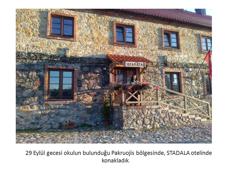 29 Eylül gecesi okulun bulunduğu Pakruojis bölgesinde, STADALA otelinde konakladık.