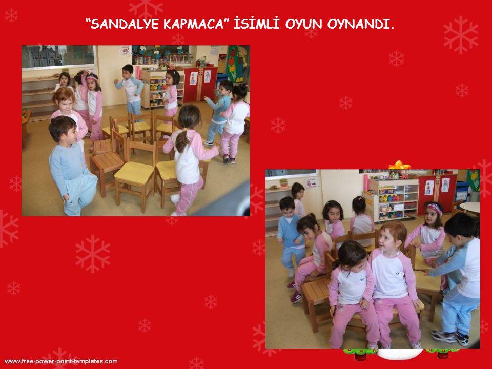 """SANDALYE KAPMACA"" İSİMLİ OYUN OYNANDI."
