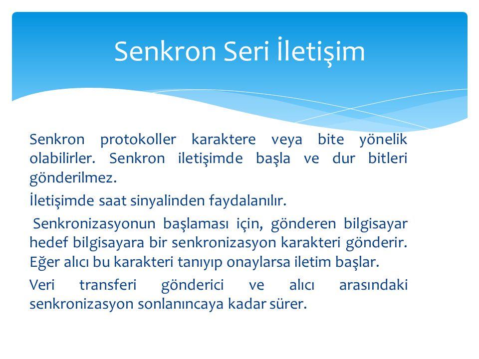 Senkron protokoller karaktere veya bite yönelik olabilirler. Senkron iletişimde başla ve dur bitleri gönderilmez. İletişimde saat sinyalinden faydalan