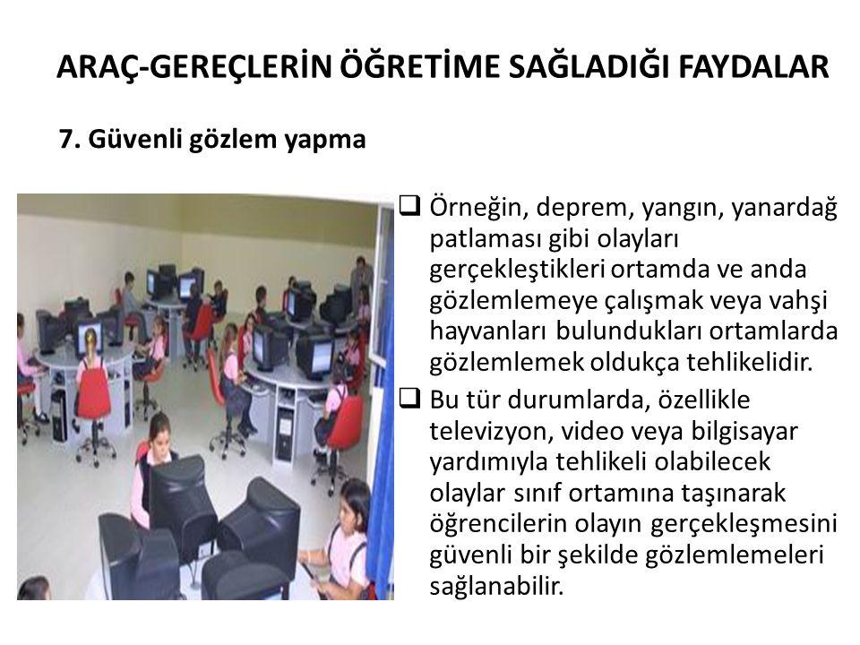 ARAÇ-GEREÇLERİN ÖĞRETİME SAĞLADIĞI FAYDALAR 8.