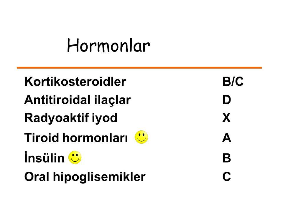 Hormonlar KortikosteroidlerB/C Antitiroidal ilaçlarD Radyoaktif iyodX Tiroid hormonları A İnsülin B Oral hipoglisemiklerC