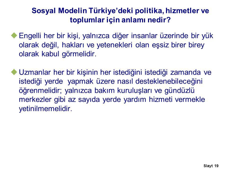 Sosyal Modelin Türkiye'deki politika, hizmetler ve toplumlar için anlamı nedir.
