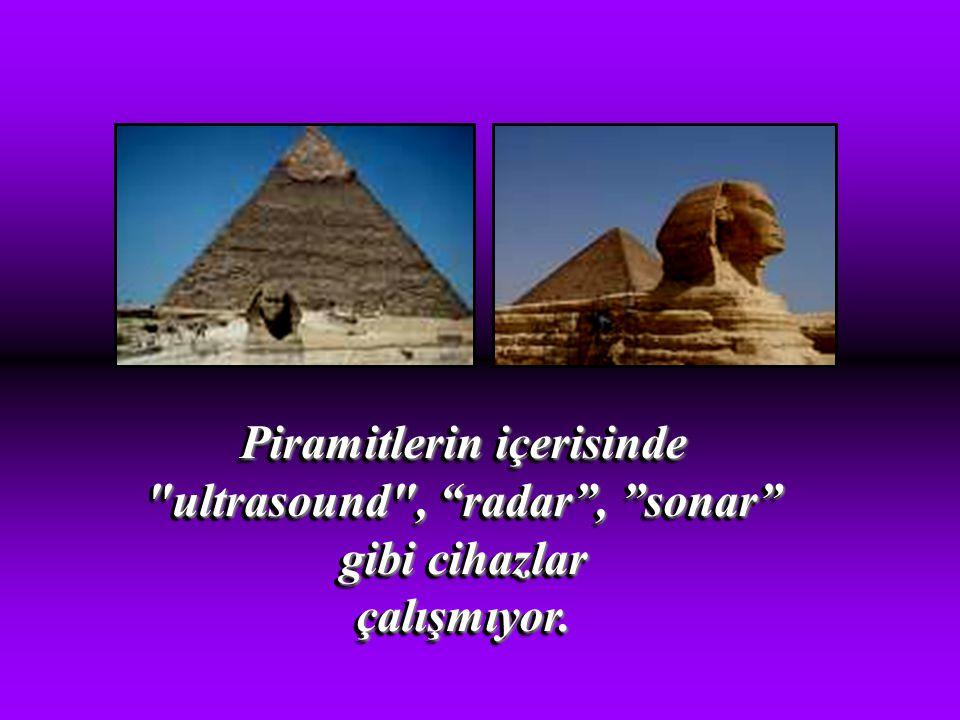 Piramit kimin adına yapıldıysa onun bulunduğu odaya yılda 2 kez güneş giriyor. Ve bu günler firavunun doğduğu ve tahta çıktığı günler... Piramit kimin