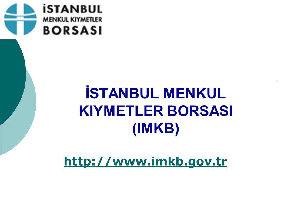 İSTANBUL MENKUL KIYMETLER BORSASI (IMKB) http://www.imkb.gov.tr