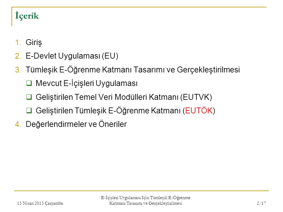 2/17 İçerik 1. Giriş 2. E-Devlet Uygulaması (EU) 3.
