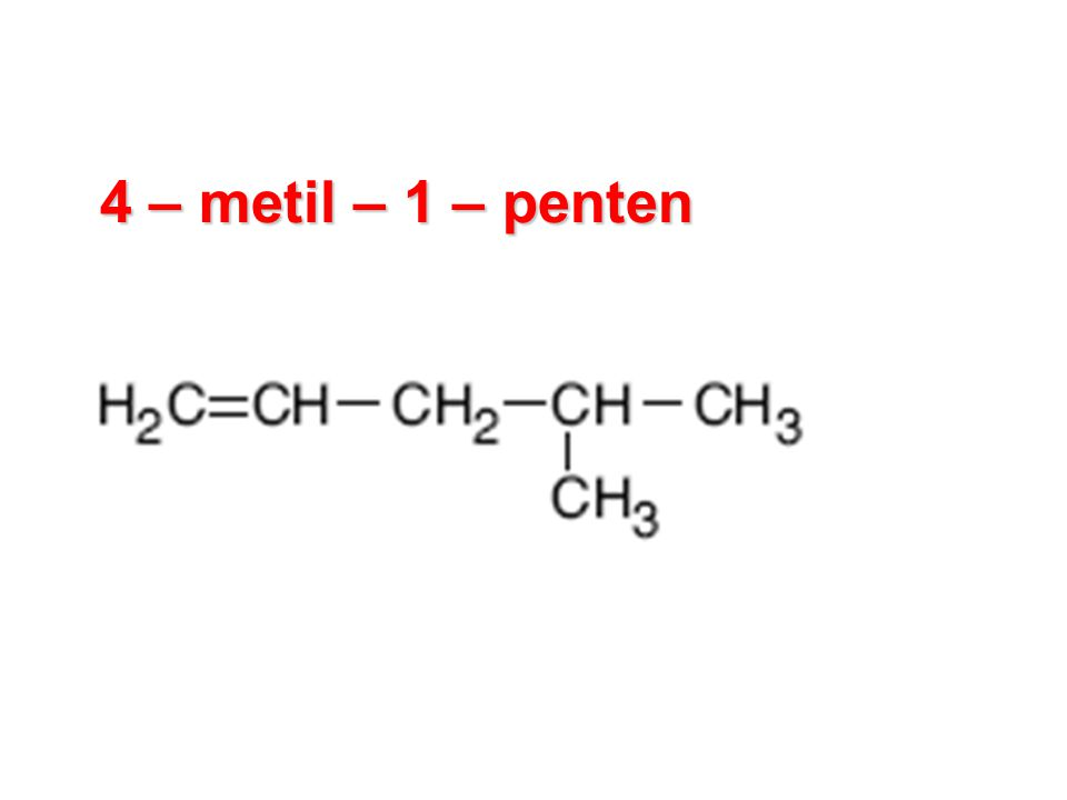4 – metil – 1 – penten