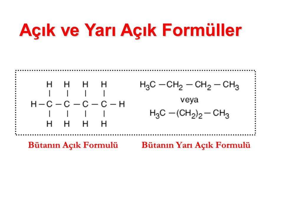 Bütanın Açık Formulü Bütanın Yarı Açık Formulü Açık ve Yarı Açık Formüller