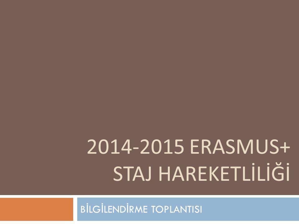 2014-2015 ERASMUS+ STAJ HAREKETLİLİĞİ B İ LG İ LEND İ RME TOPLANTISI