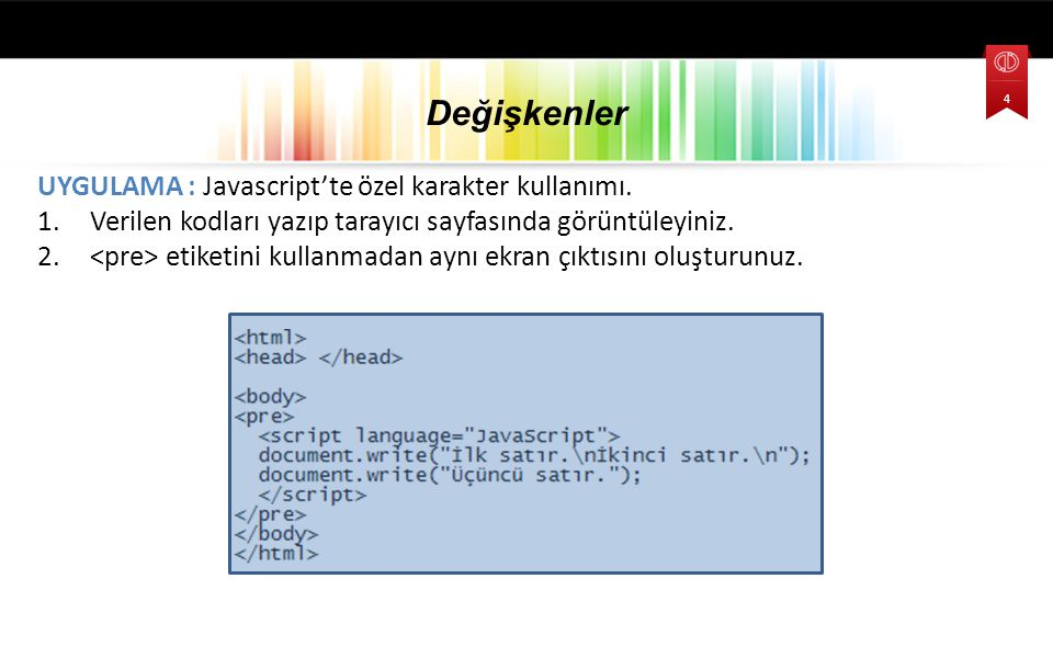 UYGULAMA : Javascript'te özel karakter kullanımı.