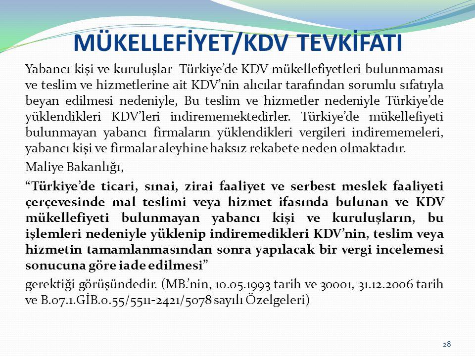 MÜKELLEFİYET/KDV TEVKİFATI Yabancı kişi ve kuruluşlar Türkiye'de KDV mükellefiyetleri bulunmaması ve teslim ve hizmetlerine ait KDV'nin alıcılar taraf