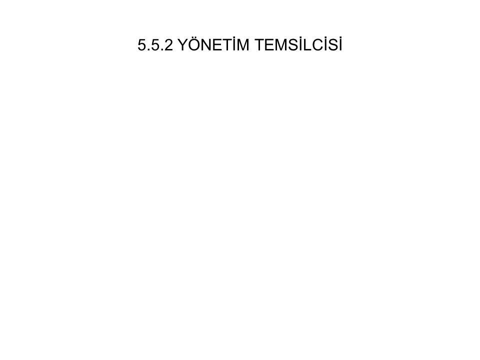 5.5.2 YÖNETİM TEMSİLCİSİ