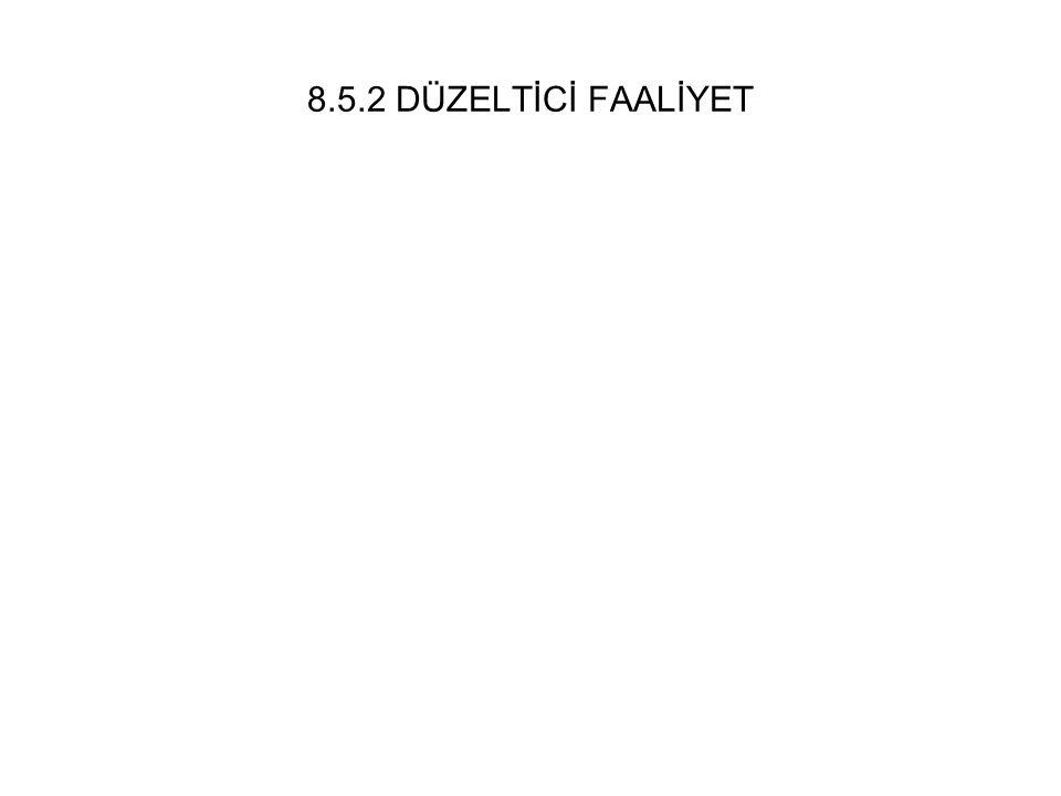 8.5.2 DÜZELTİCİ FAALİYET