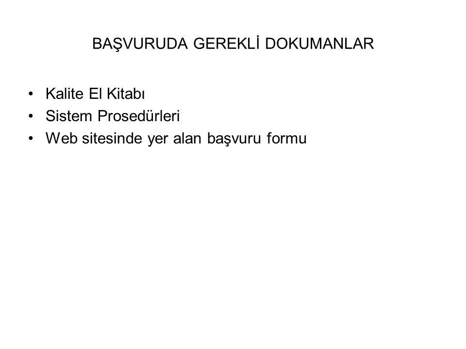 BAŞVURUDA GEREKLİ DOKUMANLAR Kalite El Kitabı Sistem Prosedürleri Web sitesinde yer alan başvuru formu