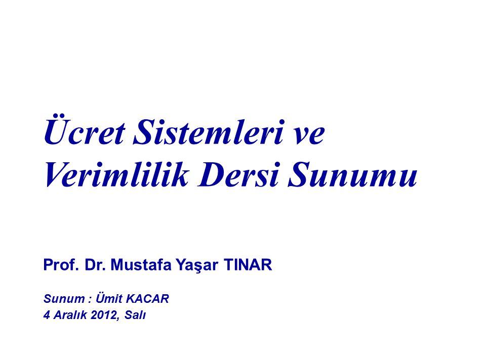 Ücret Sistemleri ve Verimlilik Dersi Sunumu Prof.Dr.