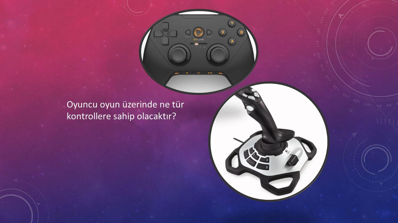 Oyuncu oyun üzerinde ne tür kontrollere sahip olacaktır?