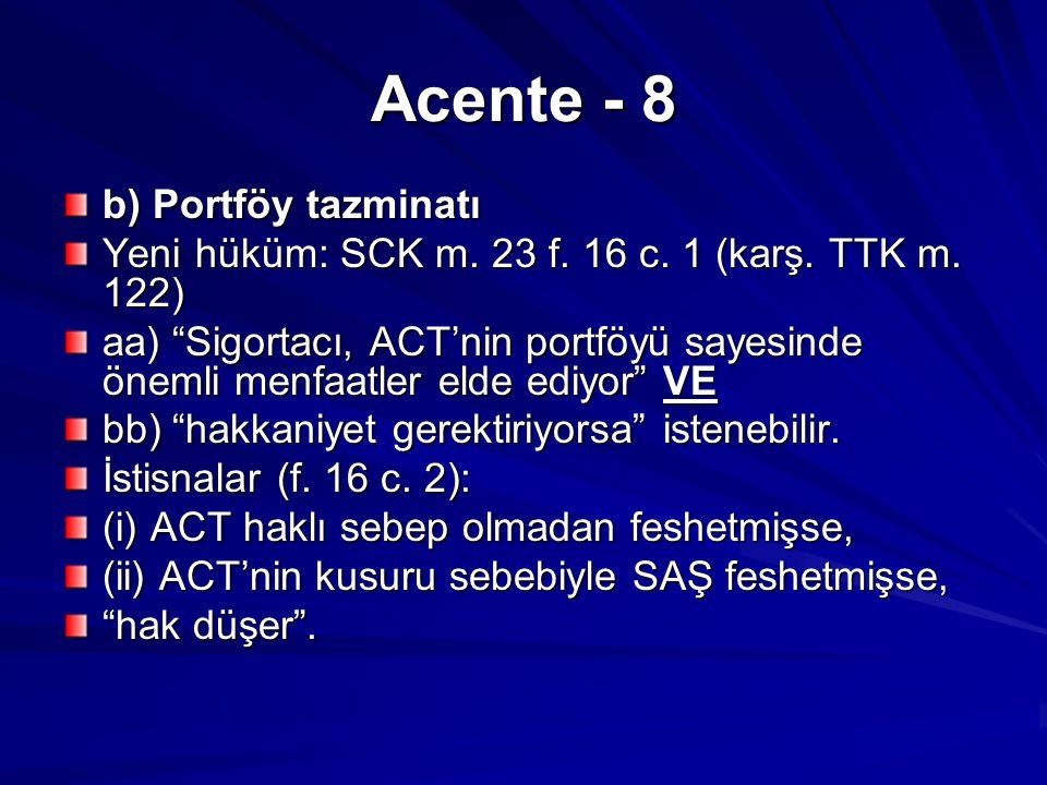 Acente - 8 b) Portföy tazminatı Yeni hüküm: SCK m.