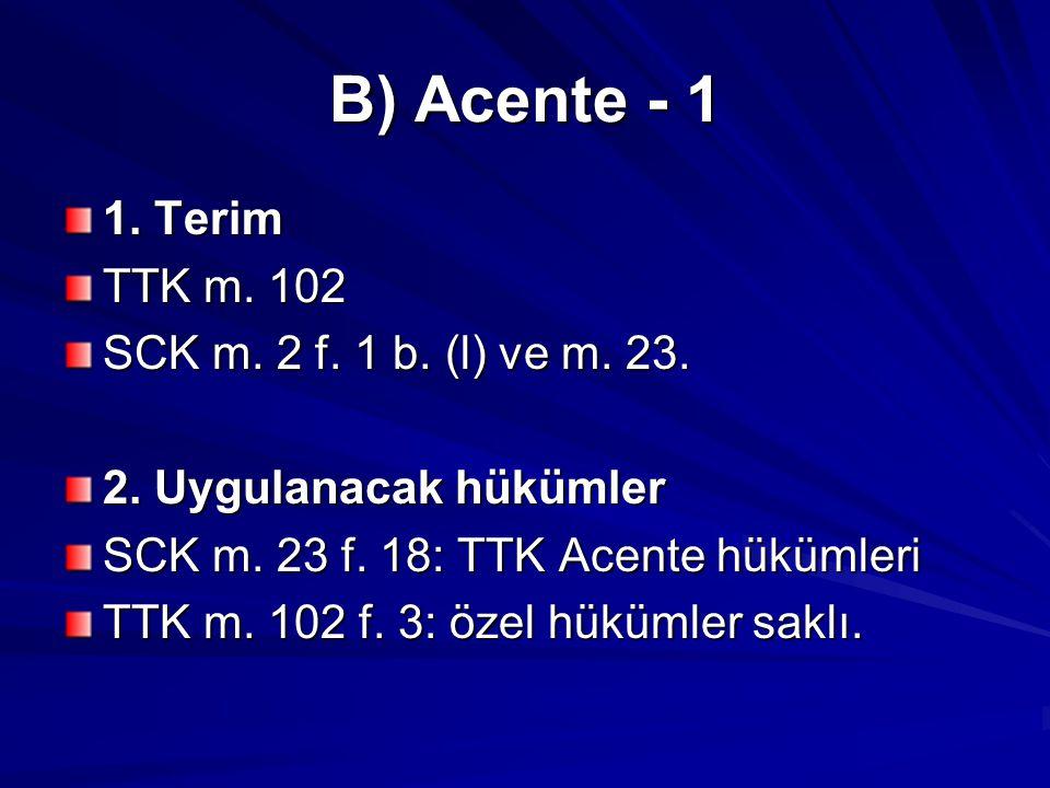B) Acente - 1 1.Terim TTK m. 102 SCK m. 2 f. 1 b.