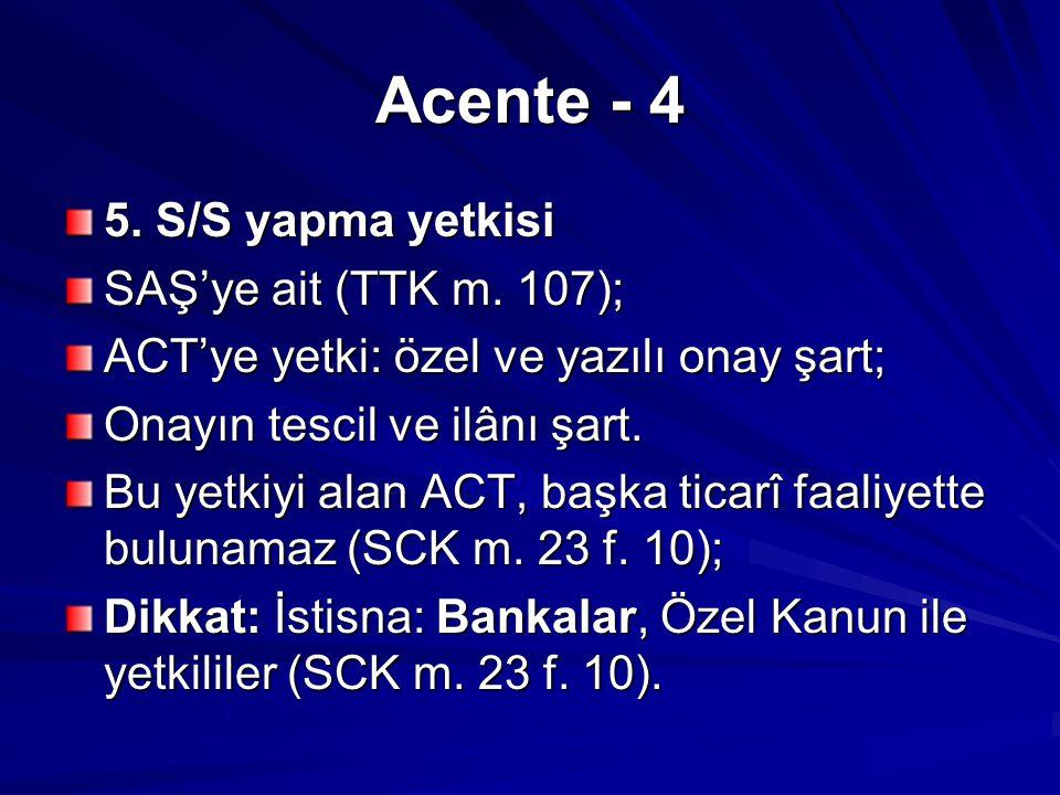 Acente - 4 5.S/S yapma yetkisi SAŞ'ye ait (TTK m.