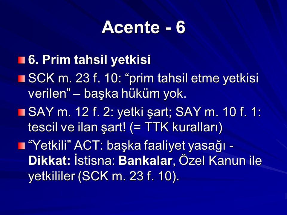 Acente - 6 6.Prim tahsil yetkisi SCK m. 23 f.