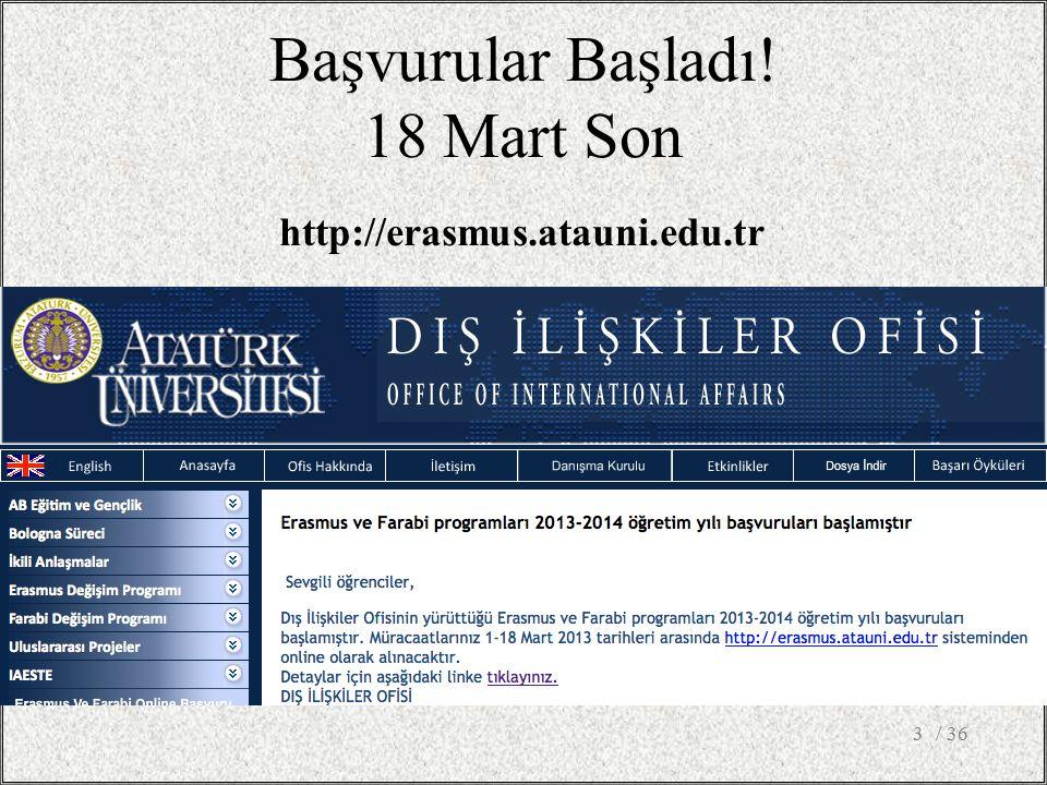 Başvurular Başladı! 18 Mart Son / 363 http://erasmus.atauni.edu.tr