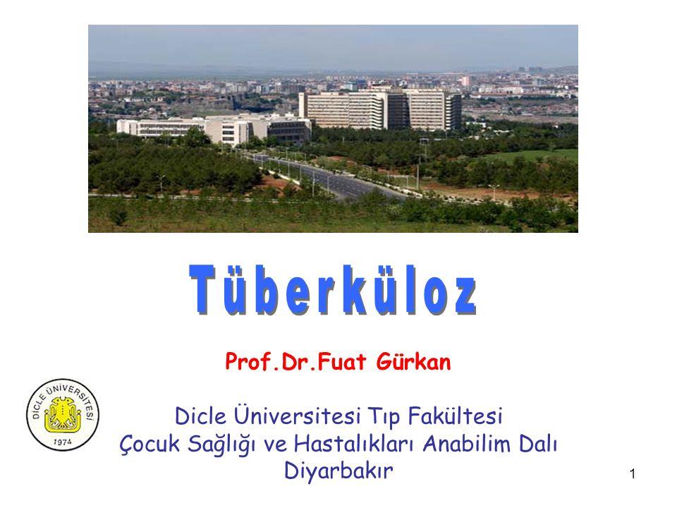 1 Prof.Dr.Fuat Gürkan Dicle Üniversitesi Tıp Fakültesi Çocuk Sağlığı ve Hastalıkları Anabilim Dalı Diyarbakır
