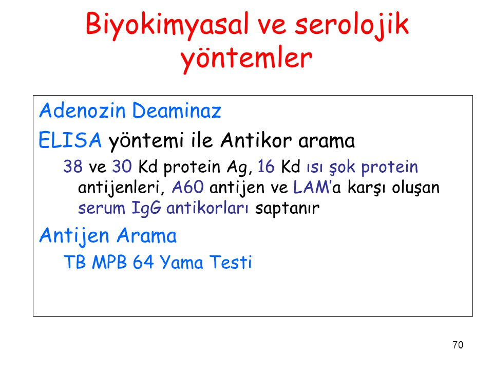 71 PCR LAMP(Loop-mediated isothermal amplification) NAA(Nucleic Acid Amplification) Roche-Amplicor Test Gen-Probe LCR (Ligase chain reaction) FAST-Plaque-TB Yeni Tanı Y ö ntemleri