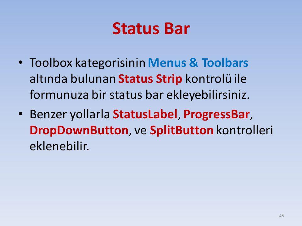Status Bar Toolbox kategorisinin Menus & Toolbars altında bulunan Status Strip kontrolü ile formunuza bir status bar ekleyebilirsiniz. Benzer yollarla