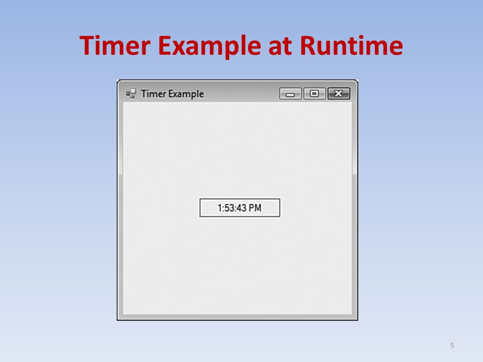 Timer Example at Runtime 5
