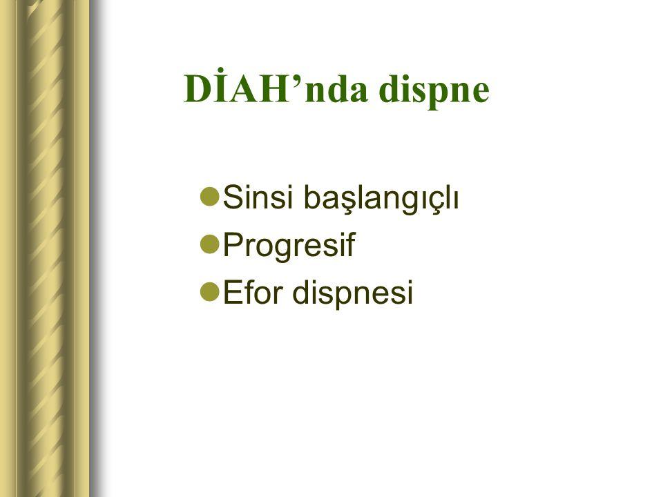 DİAH'nda dispne Sinsi başlangıçlı Progresif Efor dispnesi