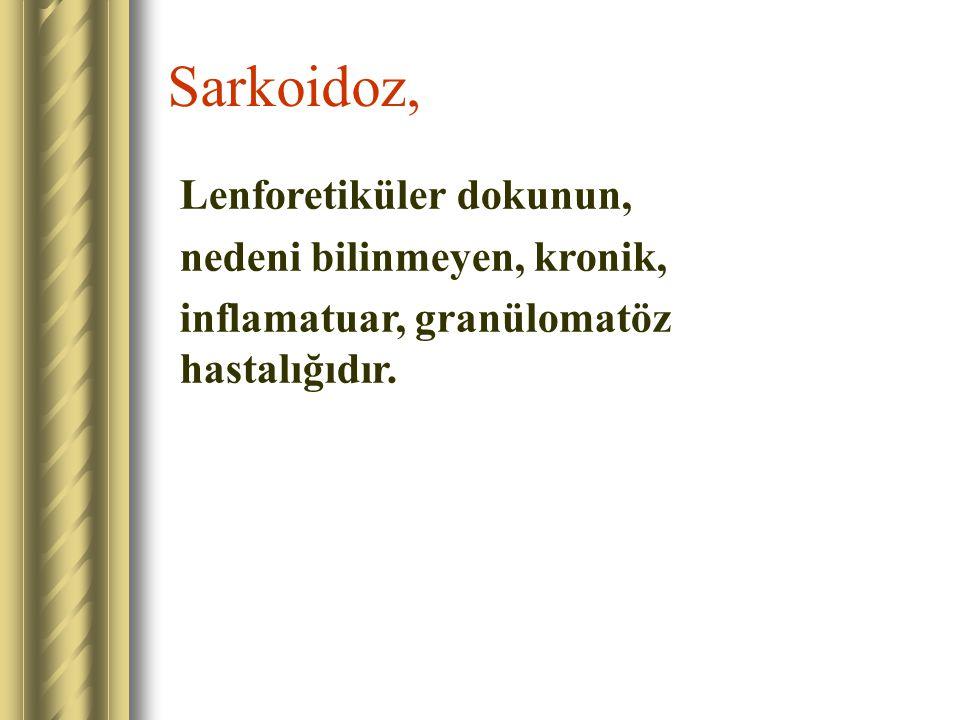 Sarkoidoz, Lenforetiküler dokunun, nedeni bilinmeyen, kronik, inflamatuar, granülomatöz hastalığıdır.