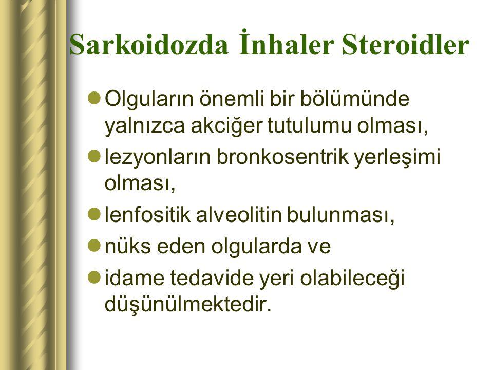 Sarkoidozda İnhaler Steroidler Olguların önemli bir bölümünde yalnızca akciğer tutulumu olması, lezyonların bronkosentrik yerleşimi olması, lenfositik
