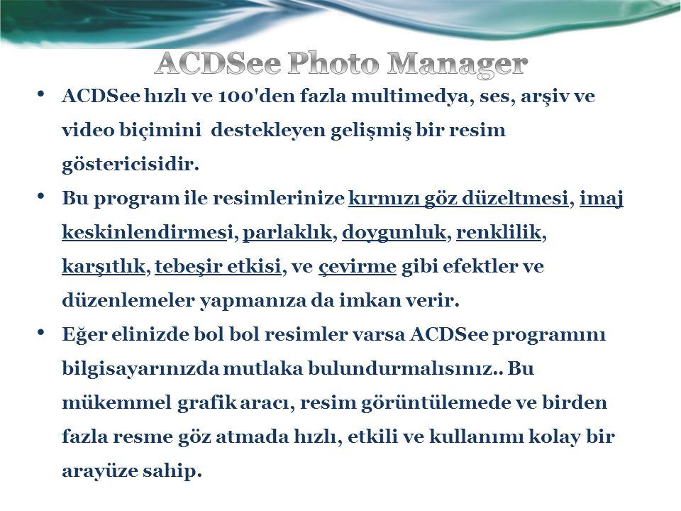 ACDSee hızlı ve 100'den fazla multimedya, ses, arşiv ve video biçimini destekleyen gelişmiş bir resim göstericisidir. Bu program ile resimlerinize kır