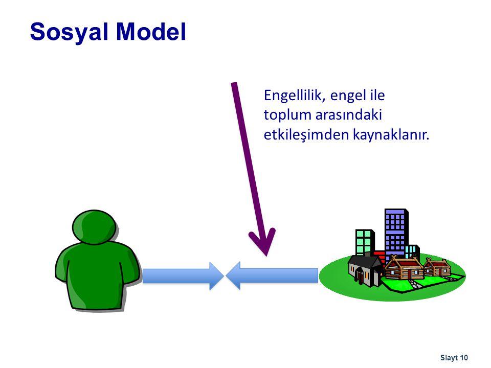 Tıbbi ve sosyal modellerin karşılaştırılması Tıbbi model 1.Engellilik bireyin engelinin bir sonucudur (fiziksel, duyusal, zihinsel) 2.Sorun bireydedir 3.Engelli bireyler mağdur, kurban, merhamete muhtaç kişilerdir 4.Bireylerin 'düzeltilmesi' iyileştirilmesi, onlara beceriler öğretilmesi ve terapi verilmesi gerekir.