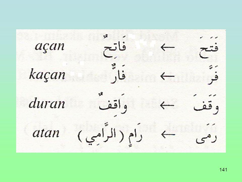 140 طَلَبَ طَالِبٌ İstedi İsteyen