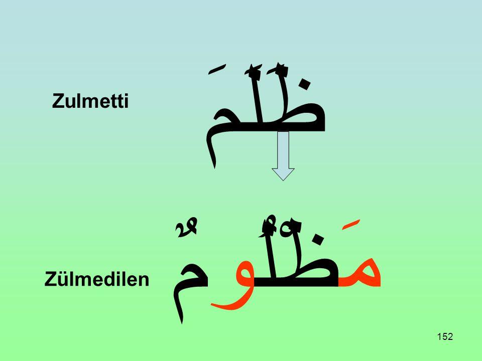 151 ظَلَمَ ظَالِمٌ Zulmetti Zulmeden (Zâlim)
