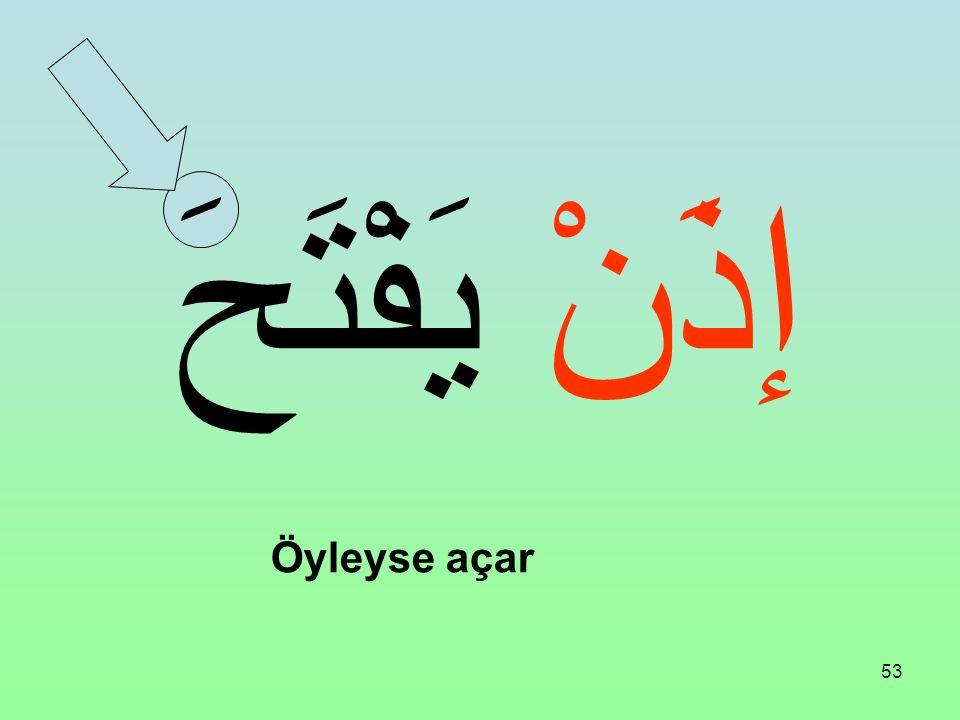 """52 Fiili Muzari'nin başına şu edat gelirse """"öyleyse olur"""" manası verir ve Fiili Muzari'nin sonunu nasb eder: إذَنْ"""