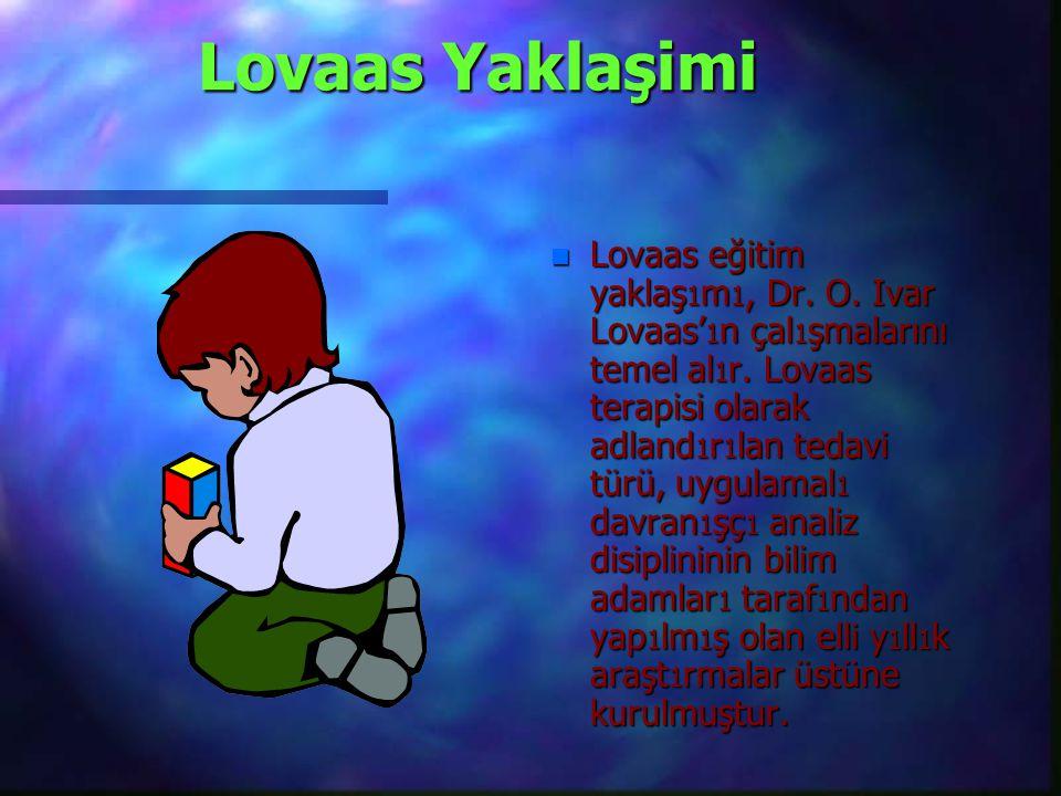 Lovaas Yaklaşimi n Lovaas eğitim yaklaş 1 m 1, Dr.