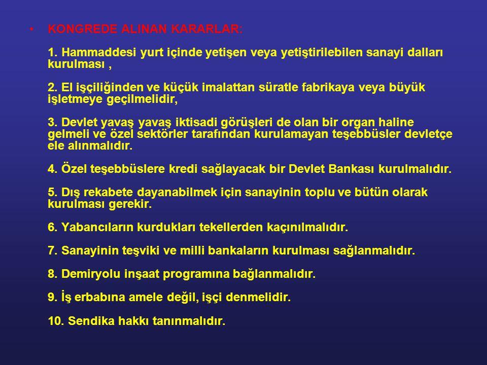 1923 – 1932 DÖNEMİ: 17 Şubat 1923: İzmir İktisat Kongresi toplandı. Kongrede devletin ekonomiyi özendirici ve düzenleyici olarak etkili olması kararla