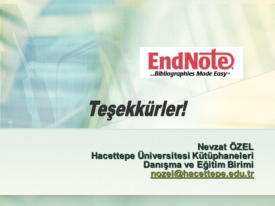 Nevzat ÖZEL Hacettepe Üniversitesi Kütüphaneleri Danışma ve Eğitim Birimi nozel@hacettepe.edu.tr nozel@hacettepe.edu.tr