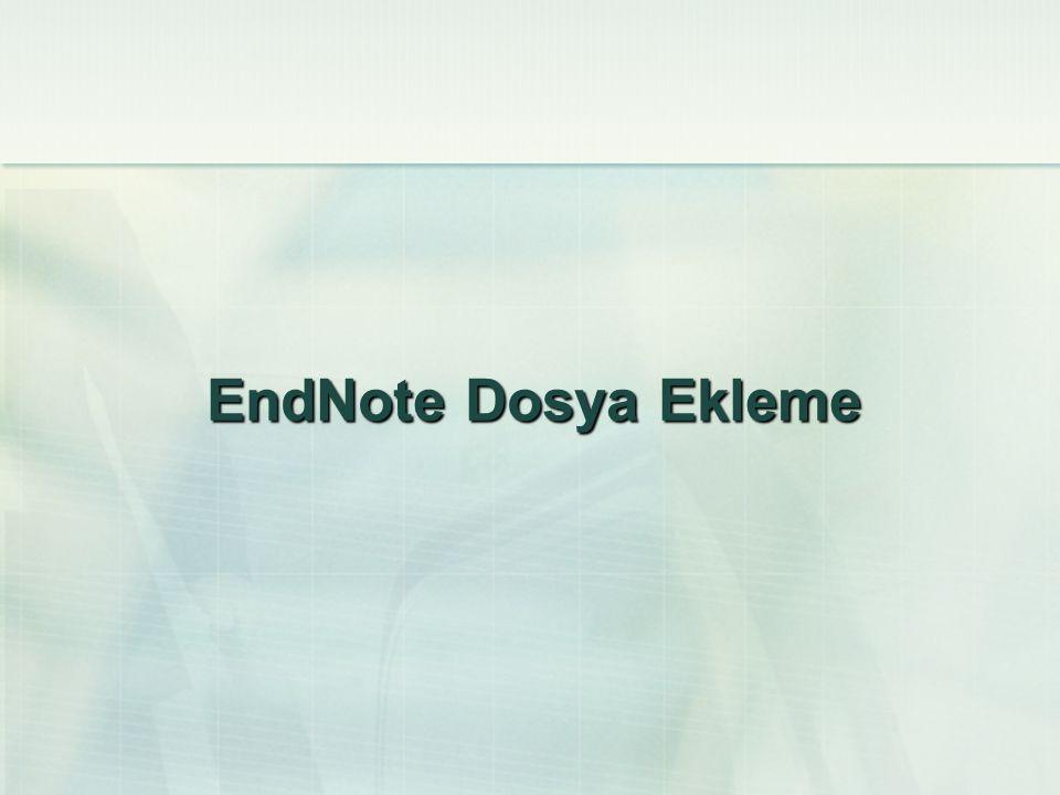 EndNote Dosya Ekleme