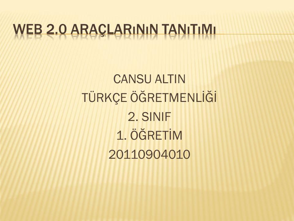 CANSU ALTIN TÜRKÇE ÖĞRETMENLİĞİ 2. SINIF 1. ÖĞRETİM 20110904010