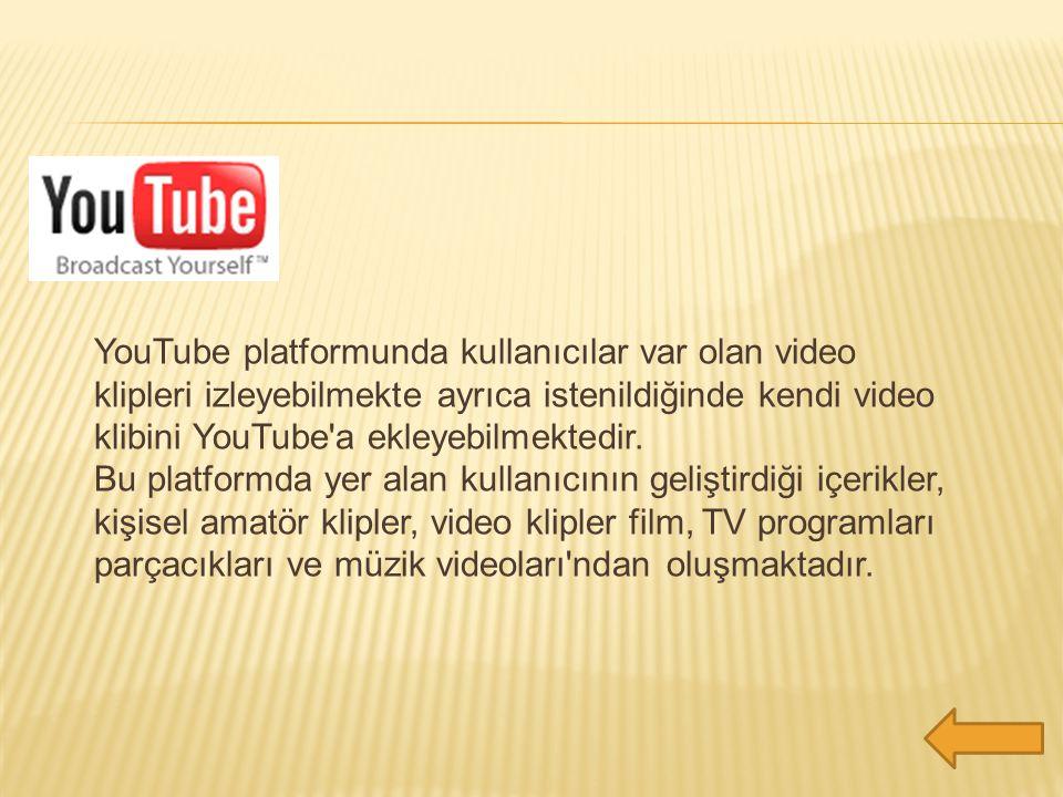 YouTube platformunda kullanıcılar var olan video klipleri izleyebilmekte ayrıca istenildiğinde kendi video klibini YouTube'a ekleyebilmektedir. Bu pla