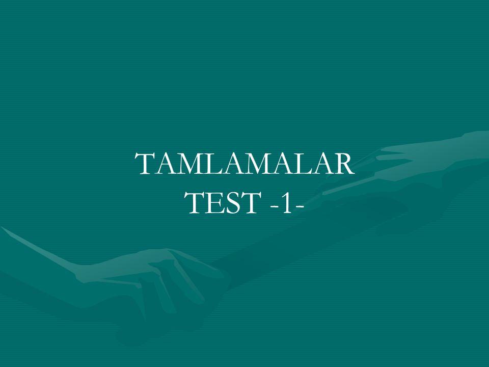 TAMLAMALAR TEST -1-